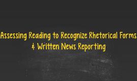 Assessing Reading to Recognize Rhetorical Forms & Written Ne