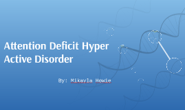 Attention Deficit Hyper Active Disorder