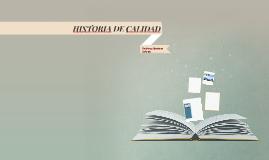 HISTORIA DE CALIDAD