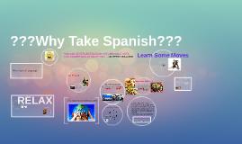 ???Why Take Spanish???