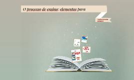 O Processo de Ensino: elementos para a análise da prática pedagógica