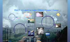 How Cars and Factories Effect Climate Change