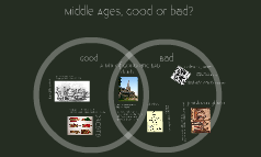 Middle Ages, Good or Bad