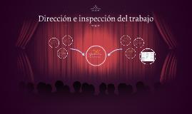 Copy of Dirección e inspección del trabajo