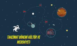 Copy of TANZiMAT DÖNEMi KÜLTÜR MEDENiYET