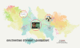 CULTIVATING STUDENT LEADERSHIP!
