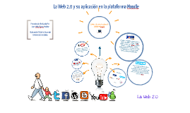 La Web 2.0 y su aplicación en la plataforma Moodle