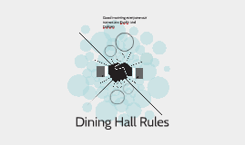 Dining Hall Rules