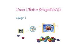 Copy of Caso Clínico Drogadicción