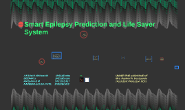 Copy of Smart Epilepsy Prediction and Life Saver System