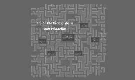 1.5.3. Obstáculo de la investigación.