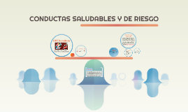 CONDUCTAS SALUDABLES Y DE RIESGO