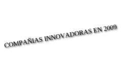 COMPAÑIAS INNOVADORAS EN 2009