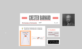 Chester Barnard (1886-1961) continuó con esta tendencia. Su