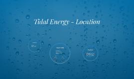 Tidal Energy- Location