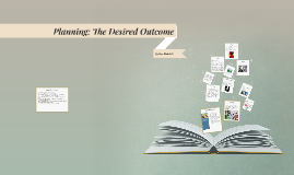Planning and the Desired outcome