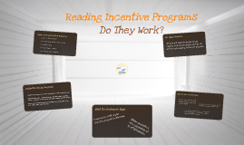 Copy of Reading Incentive Programs: Do They Work?