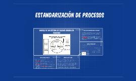Copy of ESTANDARIZACION DE PROCESOS