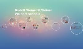 Rudolf Steiner & Steiner Waldorf Schools