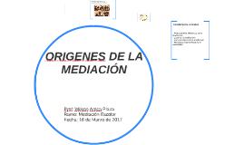 ORIGENES DE LA MEDIACIÓN