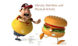 Nutrition, Obesity, and Physical Exercise
