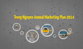 Copy of Trung Nguyen Annual Marketing Plan 2014