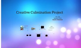 Creative Culmination Project
