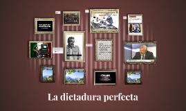 Copy of La dictadura perfecta