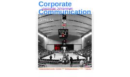 Corporate Communication Viestinnän johtaminen
