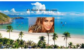 All About Jennifer Lopez