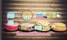 Copy of TRABAJO SOCIAL COMUNITARIO