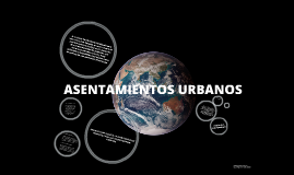 Copy of asentamientos urbanos