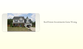 Real Estate Investments Gone Wrong