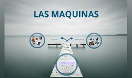 Copy of Las Maquinas Antiguas y Modernas.