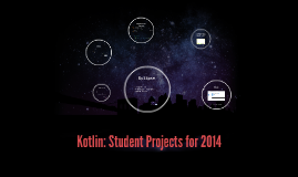 Kotlin: Student Projects for 2014