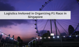 Logistics invloved in organizing F1 race in Singapore