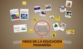 Copy of FINES DE LA EDUCACIÓN PANAMEÑA