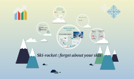 Skirocket : forget about your skis