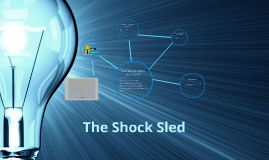 The Shock Sled
