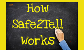 Safe2Tell Overview Presentation for Members Only