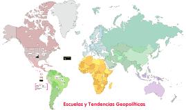 Escuelas y Tendencias Geopolíticas