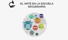 EL ARTE EN LA ESCUELA SECUNDARIA