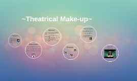 ~Theatrical Make-up~