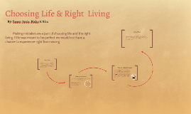 Choosing Life & Right  Living