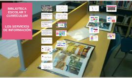 Biblioteca Escolar y Currículum. Servicios y programas. Los servicios de información