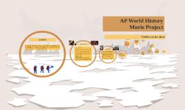 AP World History Movie Project