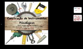 Copy of Aula 02: Construção de Instrumentos de Avaliação Psicológica [APII - Prof. Leogildo Alves]