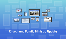 Church and Family Ministry Update