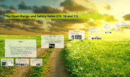 Ch. 10 & 11 The Open Range and Safety Valve (CH. 10 and 11)