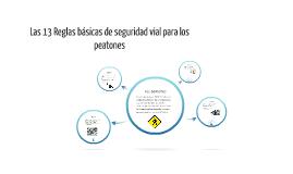 Copy of Las 13 Reglas basicas de seguridad vial para los peatones
